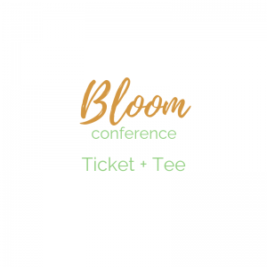 Bloom Conference Ticket + Tee Combo